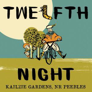 Twelfth Night - Kailzie Gardens