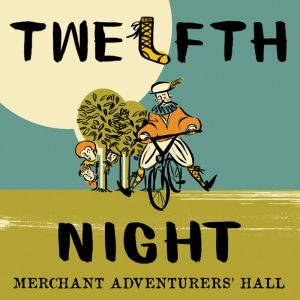 Twelfth Night - Merchant Adventurers Hall